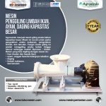 Jual Mesin Penggiling Limbah Ikan, Ayam, Daging, dll Kapasitas Besar di Surabaya